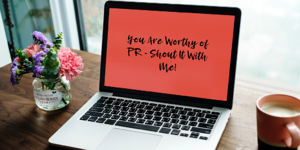 You Are Worthy of PR - Shout It With Me!