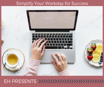 Simplify Your Workday for Success