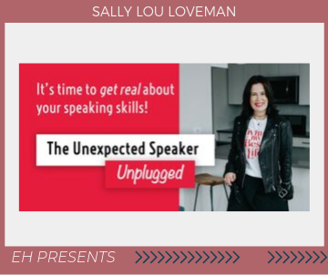 The Unexpected Speaker Workshop Unplugged!