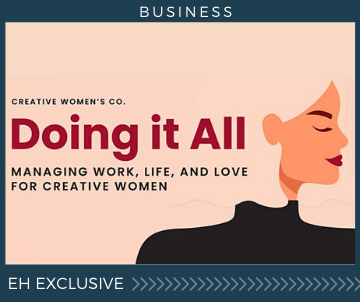 Doing It All: Managing Work, Life, and Love for Creative Women