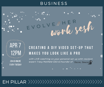 EvolveHer Work Sesh with Social Snacks: DIY Videography