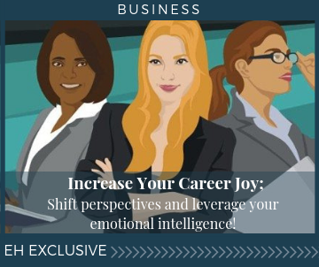 Increase Your Career Joy... Shift Perspectives and Leverage Your Emotional Intelligence!