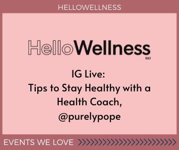 Tips to Stay Healthy with Hello Wellness and PurelyPope