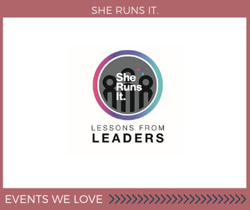 Lessons from Leaders with She Runs It